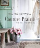 Rachel Ashwell: Couture Prairie and flea market finds