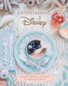 Entertaining with Disney. Exceptional Events from Mickey Mouse to Moana