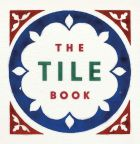 The Tile Book. History - Pattern - Design