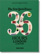 The New York Times 36 Hours. London & Beyond