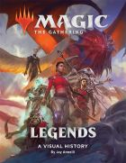 Magic - The Gathering: Legends. A Visual History