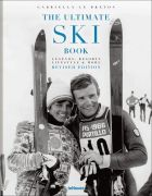 The Ultimate Ski Book: Legends, Resorts, Lifestyle and More