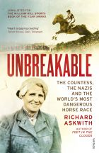 Unbreakable. The Countess, the Nazis and the World's Most Dangerous Horse Rac